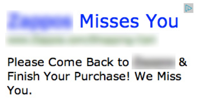 Even PPC ads can be tailored to remind customers that they've left items in their cart