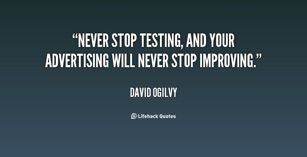 never stop testing
