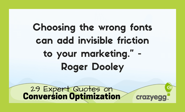 CrazyEgg conversion optimization quotes - Roger Dooley