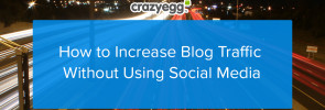 how to increase blog traffic without social media