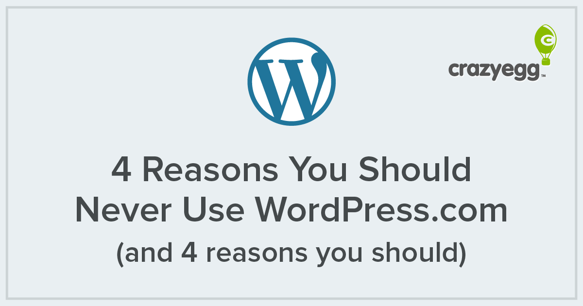 4 Reasons You Should Never Use WordPress.com (And 4 Reasons You Should)