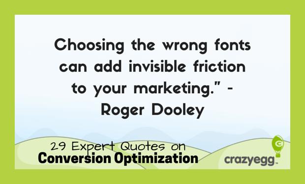 CrazyEgg conversion optimization quotes - Roger Dooley
