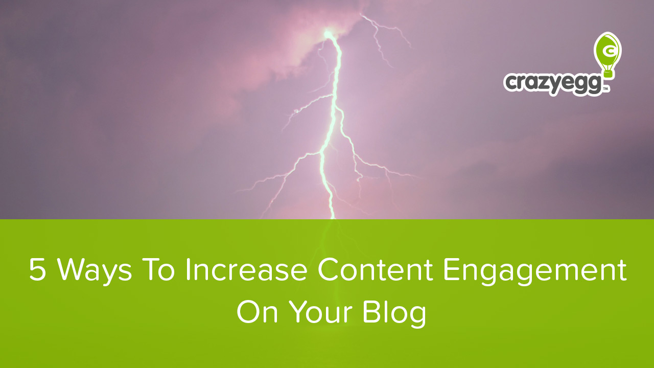 5 Ways To Increase Content Engagement On Your Blog