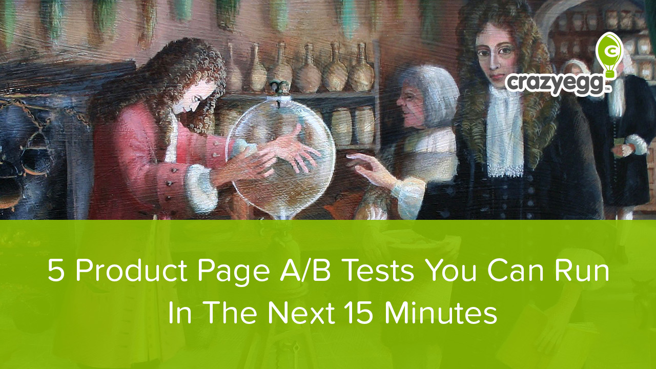 5 Product Page A/B Tests You Can Run In The Next 15 Minutes