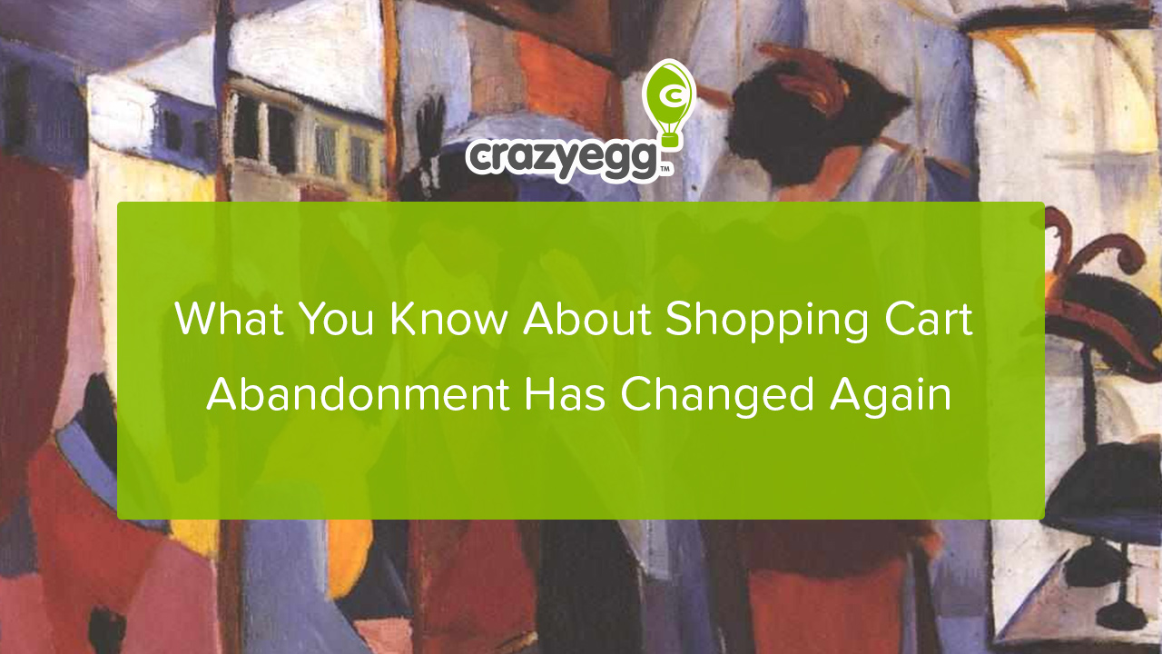 What You Know About Shopping Cart Abandonment Has Changed Again