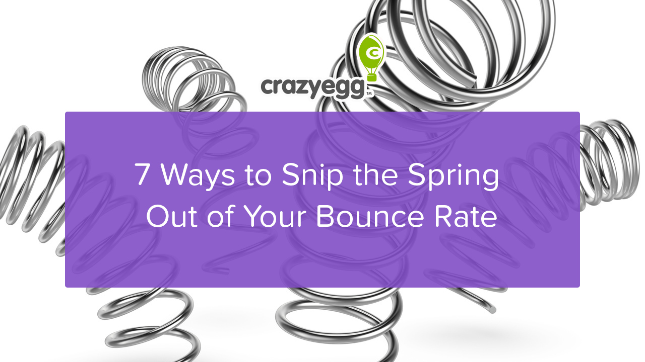 7 Ways to Snip the Spring Out of Your Website Bounce Rate