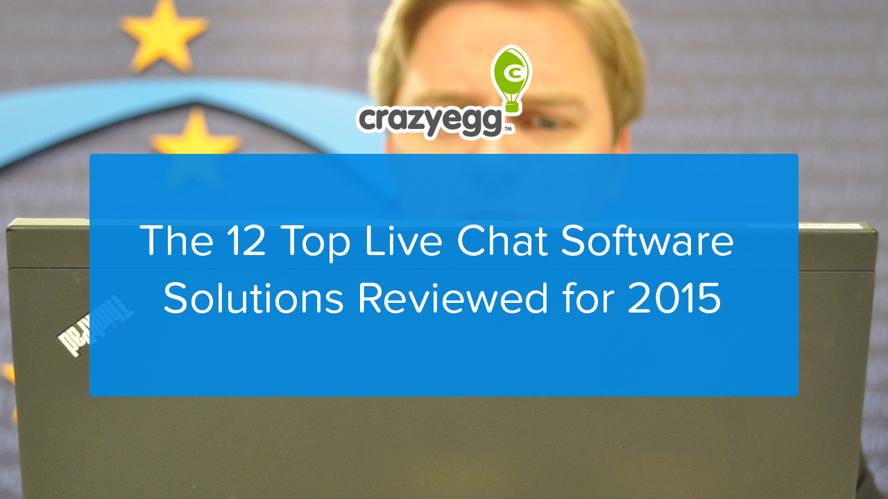 The 12 Top Live Chat Software Solutions Reviewed for 2015