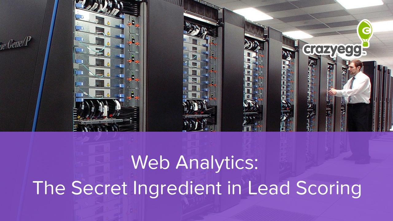 Web Analytics: The Secret Ingredient in Lead Scoring