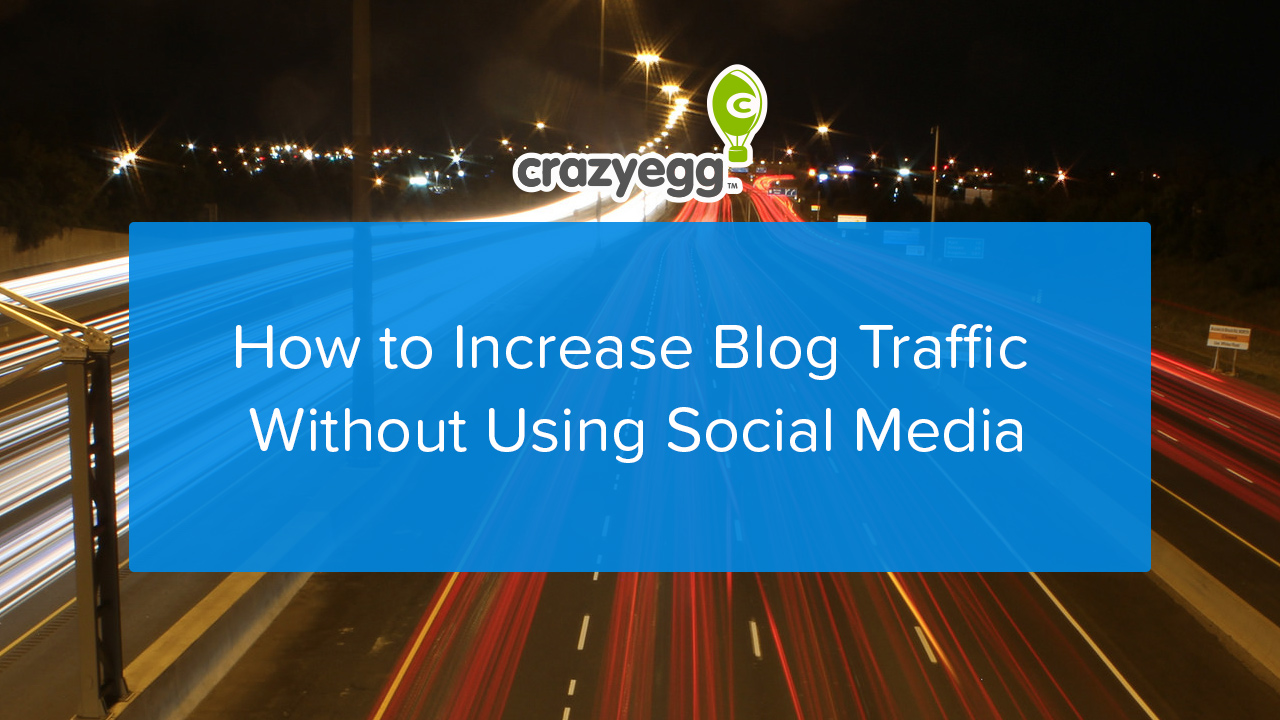 How to Increase Blog Traffic Without Using Social Media
