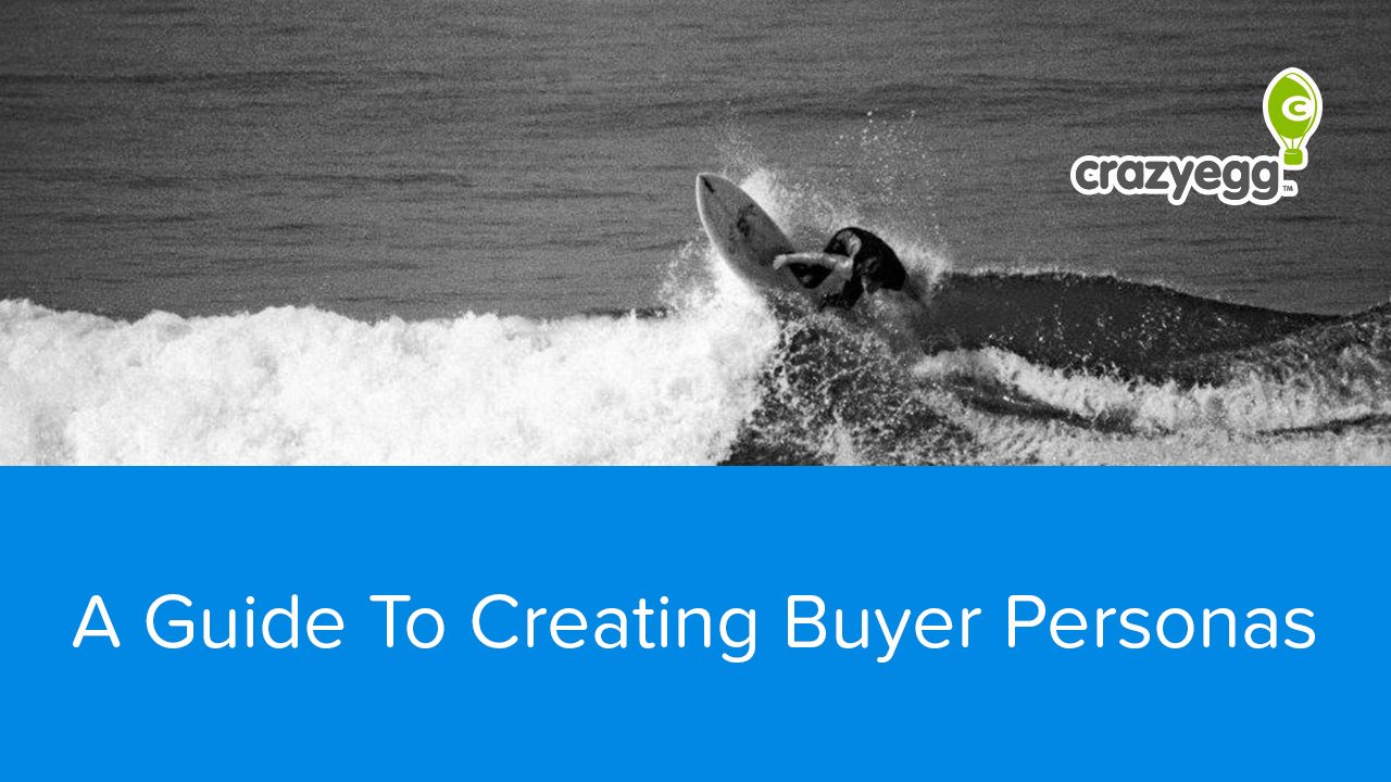 A Guide To Creating Buyer Personas That Will Improve Your Content Conversion Rates