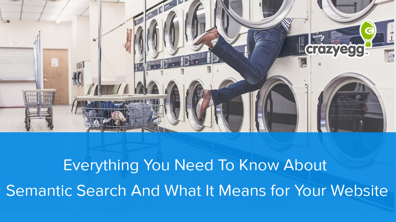 Everything You Need To Know About Semantic Search And What It Means for Your Website