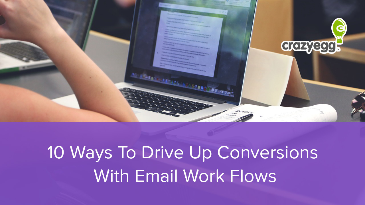 10 Ways To Drive Up Conversions With Email Work Flows