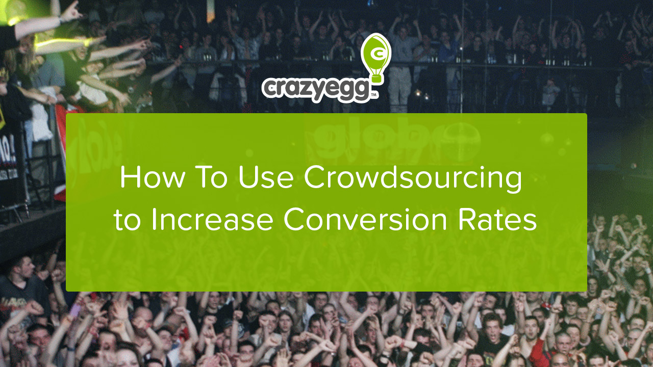 How To Use Crowdsourcing to Increase Conversion Rates