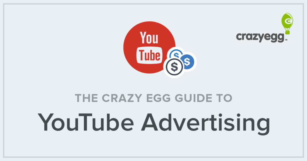 crazy egg guide to YouTube advertising