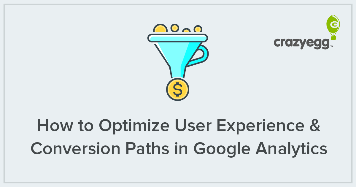 How to Optimize User Experience & Conversion Paths in Google Analytics