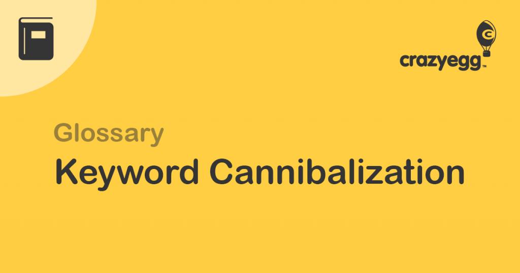 glossary keyword cannibalization